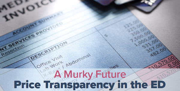 Price Transparency in the ED: A Murky Future EMRA